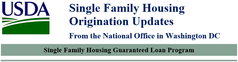 USDA: SINGLE FAMILY HOUSING ORIGINATION UPDATES