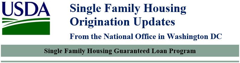 USDA: SINGLE FAMILY HOUSING ORIGINATIONUPDATES